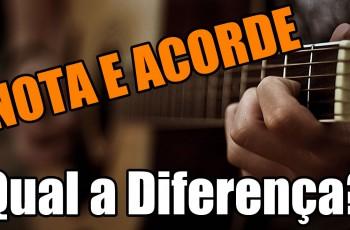 Nota e Acorde – Qual a Diferença?
