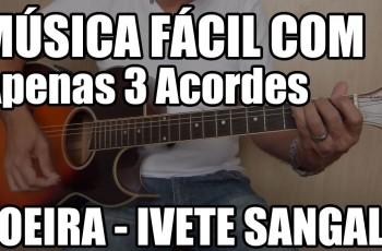 Música Fácil – Poeira Ivete Sangalo 3 Acordes
