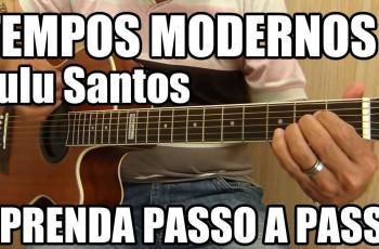 Aprenda a Música Tempos Modernos – Lulu Santos